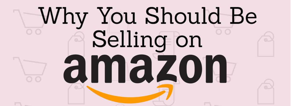 Photo of Why You Should Be Selling on Amazon [INFOGRAPHIC]