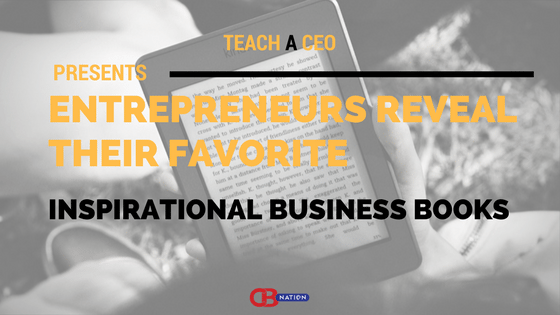 Photo of 18 Entrepreneurs List Their Favorite Inspirational Business Books