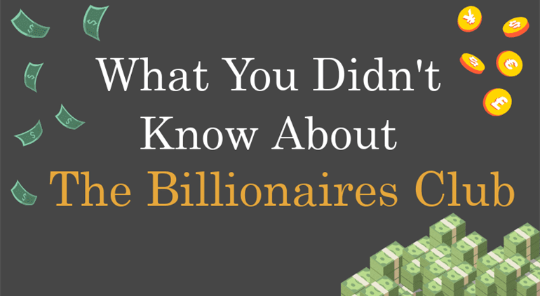 Photo of What You Didn't Know About the Billionaires Club [Infographic]