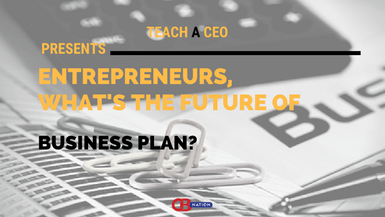 Photo of 4 Entrepreneurs Share Their Thoughts on The Future of Business Plan