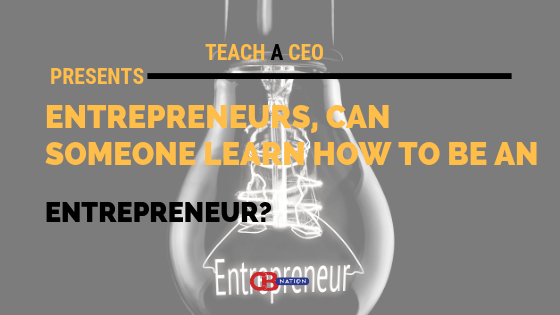 Photo of 23 Entrepreneurs Debate if You Can Learn to be an Entrepreneur