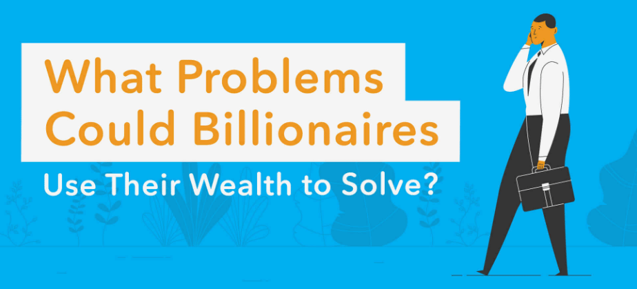 Photo of 5 Problems Billionaires Could Solve [Infographic]