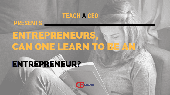 Photo of 25 Entrepreneurs Discuss Whether or Not One Can Learn to be an Entrepreneur
