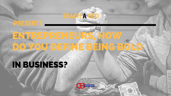 Photo of 10 Enterpreneurs Explain What Being Bold Means to Them