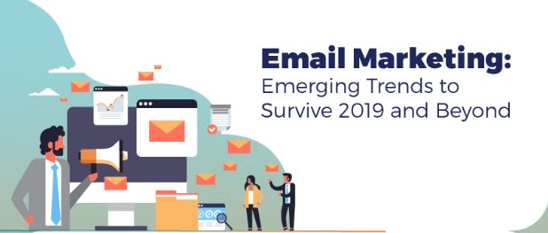 Photo of Email Marketing: Emerging Trends to Survive 2019 and Beyond- [Infographic]
